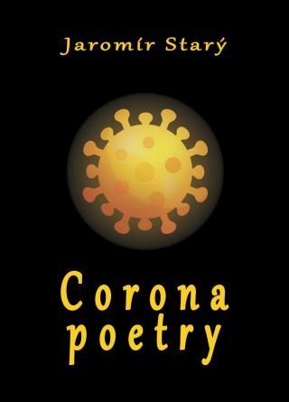 Corona poetry - Starý Jaromír [E-kniha]